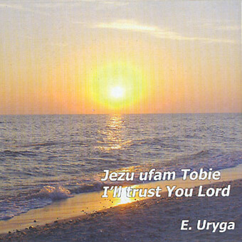 Ewa Uryga – I trust You ,Lord