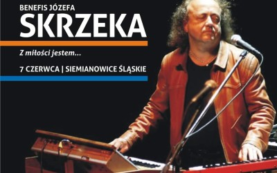 """Koncert 7 czerwca – Benefis Józka Skrzeka """"Z Miłości jestem"""""""
