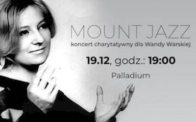 MOUNT JAZZ – koncert charytatywny dla Wandy Warskiej
